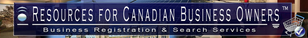 Resources For Canadian Business Owners, Purchase Business Registration & Search Services