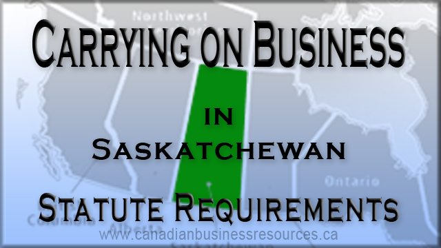 Carry on Business in Saskatchewan – Statute Requirements
