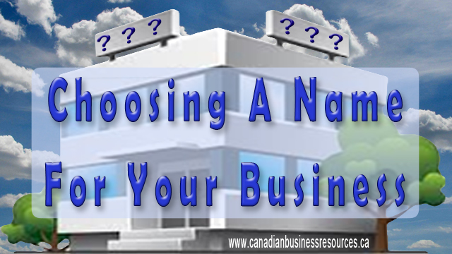 Choosing a Name for Your Canadian Corporation, Partnership or Sole Proprietorship